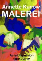 Katalog Malerei Malerei - Acryldispersion 2001 - 2012 Werksverzeichnis