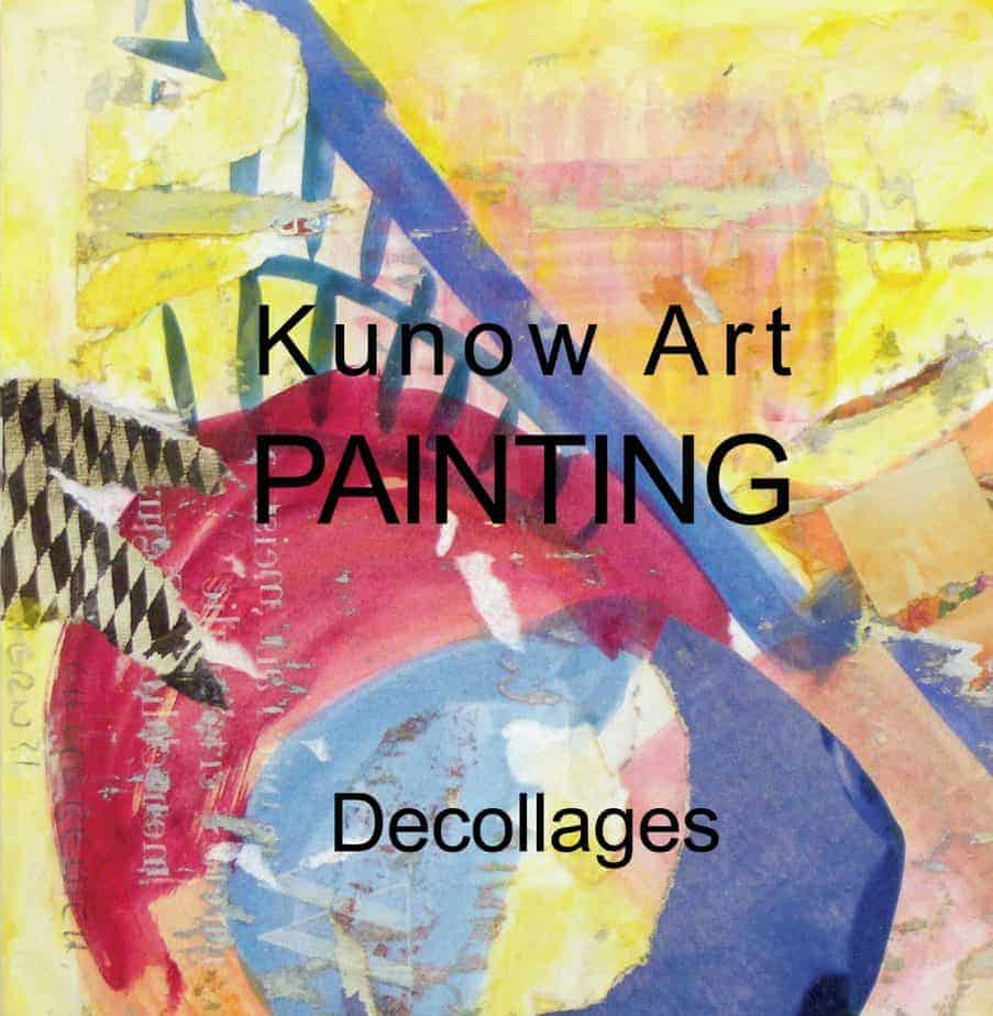 Kunow Art Painting Decollages Annette Kunow