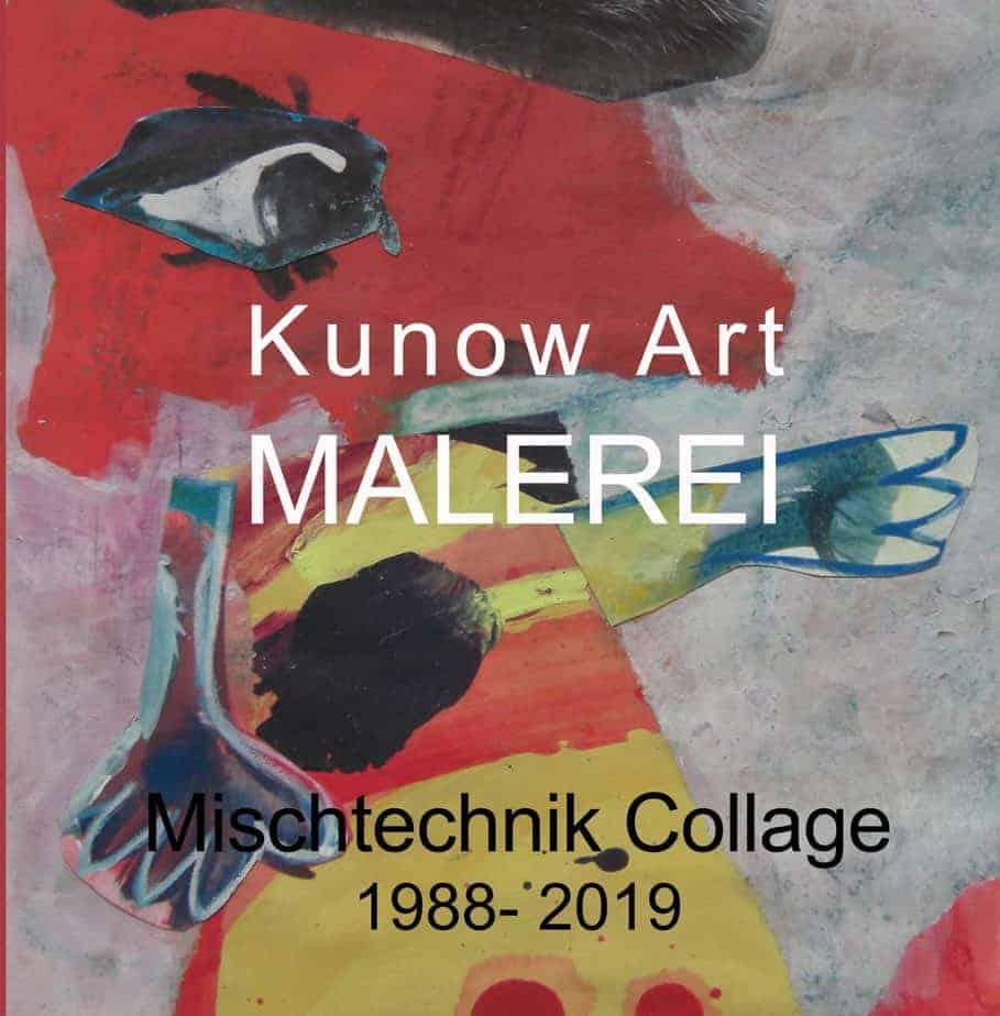 Kunow Art Malerei Mischtechnik Collage Annette Kunow